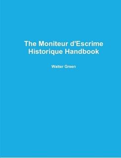 The Moniteur d'Escrime Historique Handbook